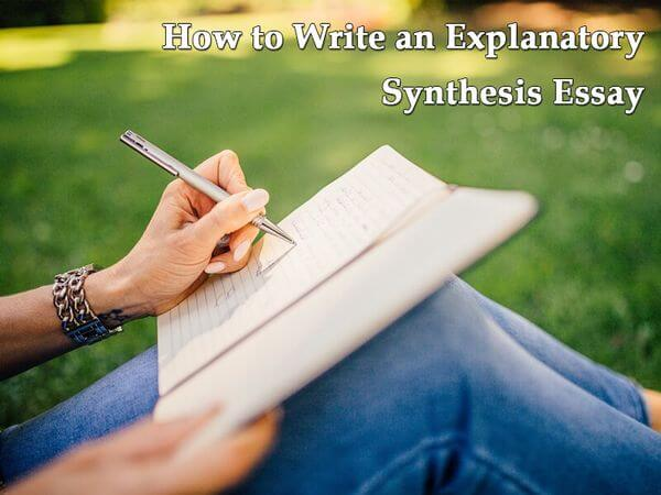 How to Write an Explanatory Synthesis Essay