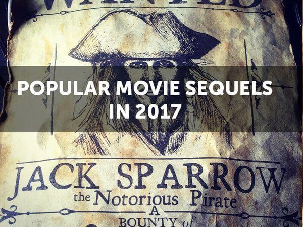 Popular Movie Sequels in 2017