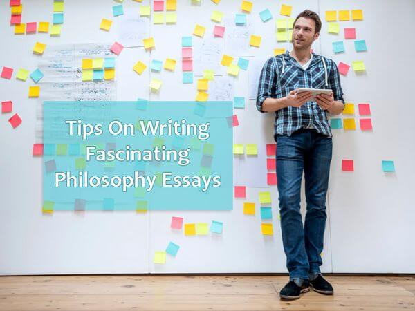 Tips On Writing Fascinating Philosophy Essays